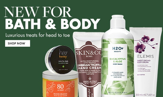 Shop for Bath and Body products
