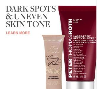 Beauty solutions - Dark Spots and Uneven Skin Tone
