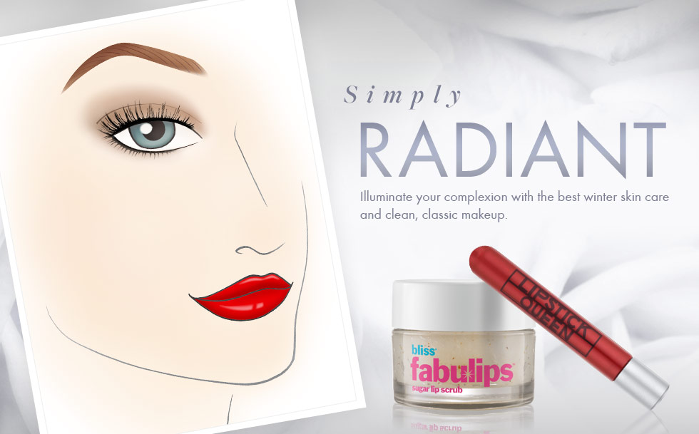 Simply Radiant - Illuminate your complexion with the best winter skin care and clean, classic makeup