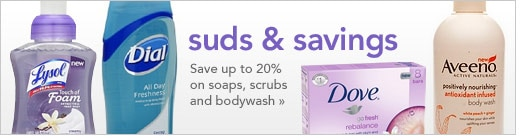 save up to 20% on soaps, scrubs and bodywash