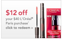 $12 off your $40 L'Oreal Paris purchase click to redeem