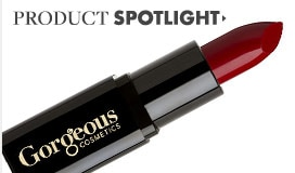 Gorgeous Cosmetics Product Spotlight