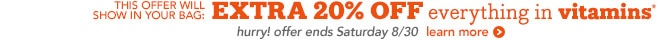 this offer is in your bag: extra 20% off everything in vitamins learn more