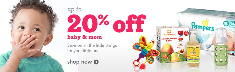 up to 20% off baby and mom   save on all the little things for your little ones