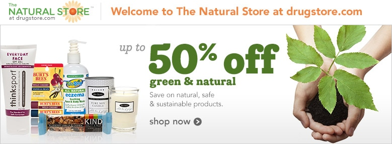 up to 50% off green and natural | save on natural, safe & sustainable products